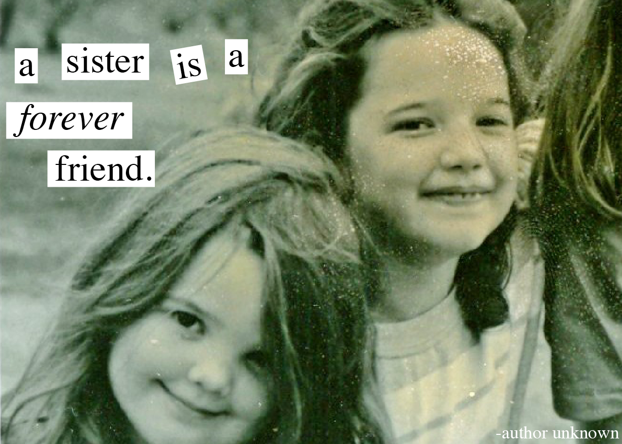 HAPPY BIRTHDAY SISTER: a sister is a forever friend