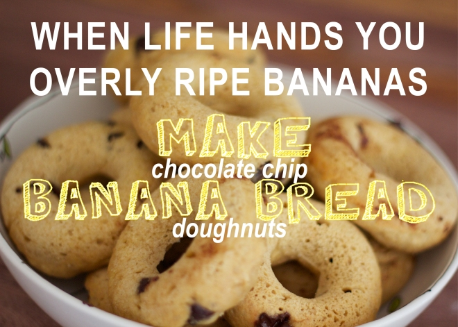 WHEN LIFE HANDS YOU OVERLY RIPE BANANAS