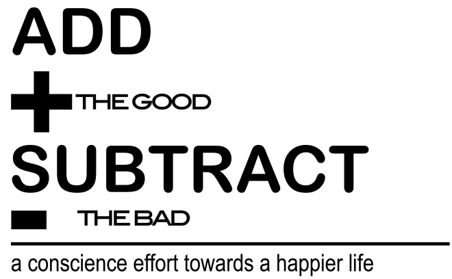 Add the good Subtract the bad